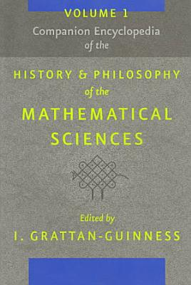 Companion Encyclopedia of the History and Philosophy of the Mathematical Sciences PDF