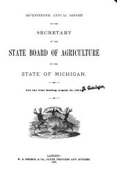 Annual Report of the Secretary of the State Board of Agriculture of the State of Michigan, for the Year ...: Volume 17