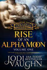 RISE OF AN ALPHA MOON Vol 1: RISE OF THE ARKANSAS WEREWOLVES