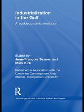 Industrialization in the Gulf: A Socioeconomic Revolution