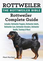 Rottweiler  The Rottweiler Bible PDF
