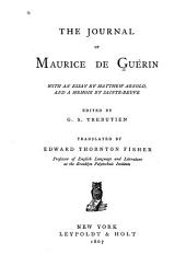 The Journal of Maurice de Guérin: With an Essay by Matthew Arnold, and a Memoir by Sainte Beuve