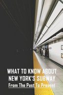 What To Know About New York's Subway