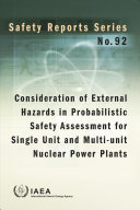 Consideration of External Hazards in Probabilistic Safety Assessment for Single Unit and Multi Unit Nuclear Power Plants