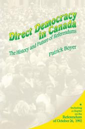 Direct Democracy in Canada: The History and Future of Referendums