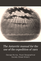 The Antarctic Manual for the Use of the Expedition of 1901: Map