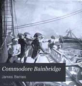 Commodore Bainbridge: From the Gunroom to the Quarter-deck