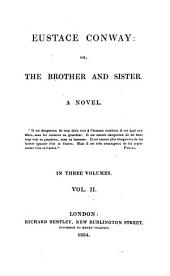 Eustace Conway, Or, The Brother and Sister: A Novel, Volume 2