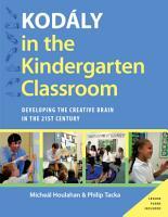 Kodaly in the Kindergarten Classroom PDF