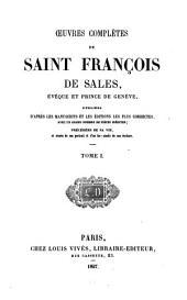 Oeuvres complètes: publiées d'après les manuscrits et les éditions les plus correctes avec un grand nombre de pièces inédites, Volume1
