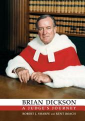 Brian Dickson: A Judge's Journey