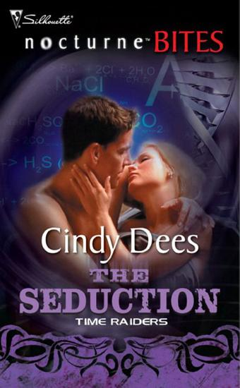 Time Raiders  The Seduction  Mills   Boon Nocturne Bites  PDF