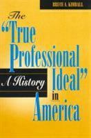 The  True Professional Ideal  in America PDF