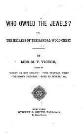 Who Owned the Jewels? Or, The Heiress of the Sandal-wood Chest