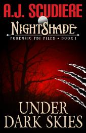 The NightShade Forensic Files: Under Dark Skies: Book 1 - The NightShade Forensic Files