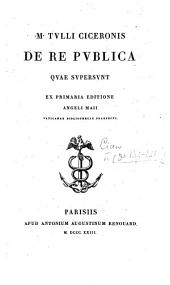 M. Tulli Ciceronis de re publica quae supersunt ex primaria editione Angeli Maii