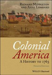 Colonial America: A History to 1763, Edition 4