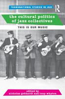 The Cultural Politics of Jazz Collectives PDF