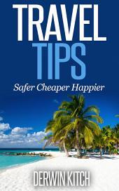 Travel Tips: Safer Cheaper Happier