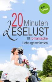 20 Minuten Leselust - Band 1: 10 romantische Liebesgeschichten