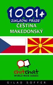 1001+ Základní Fráze Čeština - Makedonský