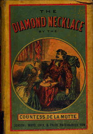 The diamond necklace  confession of the countess de La Motte  fictitious   PDF