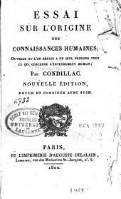 Essai sur l'origine des connaissances humaines: ouvrage où l'on réduit à un seul principe tout ce qui concerne l'entendement humain