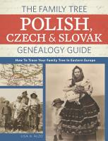 The Family Tree Polish  Czech And Slovak Genealogy Guide PDF