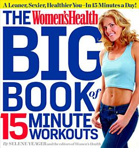 The Women s Health Big Book of 15 Minute Workouts PDF