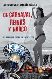 De carnaval, reinas y narco: El terrible poder de la belleza