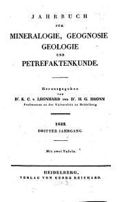 Jahrbuch für Mineralogie, Geognosie, Geologie und Petrefaktenkunde: Band 3