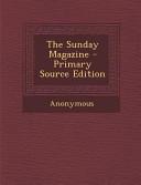 The Sunday Magazine   Primary Source Edition PDF
