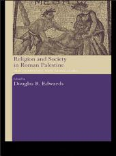 Religion and Society in Roman Palestine: Old Questions, New Approaches