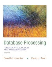 Database Processing: Fundamentals, Design, and Implementation, Edition 14
