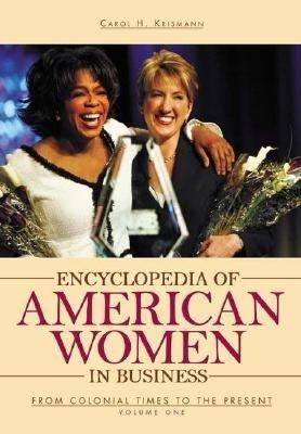 Encyclopedia of American Women in Business  A L