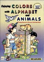 Enjoying Colors W/ Alphabet & Animals 1 N'99 Ed.