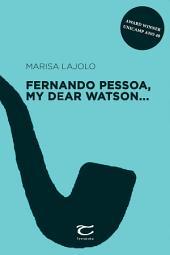 Fernando Pessoa, my dear Watson