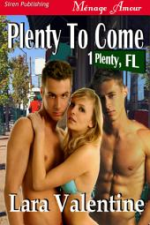 Plenty to Come [Plenty, FL 1]