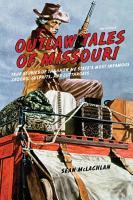 Outlaw Tales of Missouri PDF