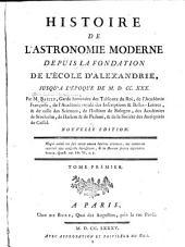 Histoire de l'astronomie moderne: depuis la fondation de l'école d'Alexandrie, jusqu' à l'époque de M.D.CC.XXX.