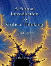 A Formal Introduction to Critical Thinking 3e