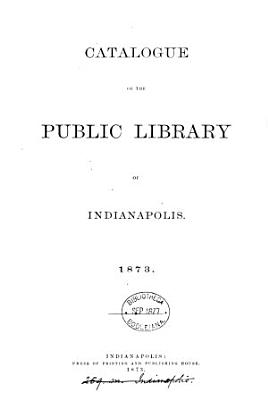 Catalogue  1873   With  A list of books added  Jan  1876 Jan  1878