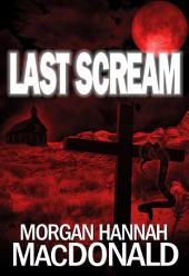 LAST SCREAM: The Thomas Family #3