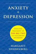 Anxiety + Depression: Effective Treatment of the Big Two Co-Occurring Disorders