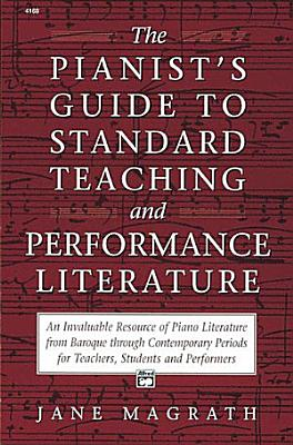 Pianists Guide to Standard Teaching and Performance Literature PDF