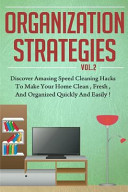 Organization Strategies   Discover Amazing Speed Cleaning Hacks to Make Your Hom PDF