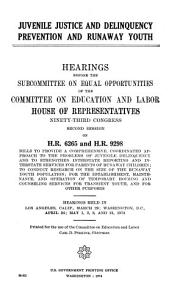 Juvenile Justice and Delinquency Prevention and Runaway Youth  Hearings Before the Subcommittee on Equal Opportunities Of     PDF