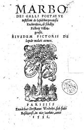 Marbodei ... De lapidibus preciosis enchiridion, cum scholijs Pictorij Villingensis. Eiusdem Pictorii De lapide molari carmen