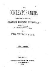 Los contemporaneos datos para la biografía de algunos mexicanos distinguidos en las ciencias en las letras y en las artes: Tomo primero, Volumen 1