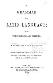 A Grammar of the Latin Language ...